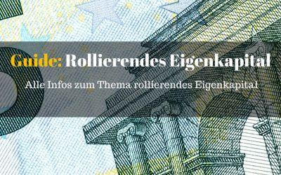 Guide: Rollierendes Eigenkapital bei Immobilien Investments / Kapitalanlagen – was ist das?