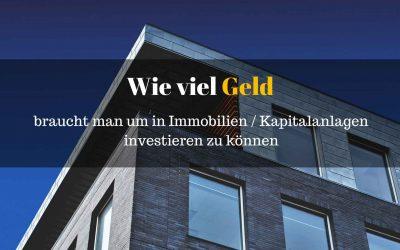 Wie viel Geld brauche ich um mit Immobilien Investments / Kapitalanlagen starten zu können?