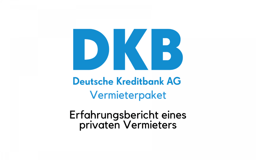 DKB Vermieterpaket Erfahrungen – volle Kontrolle für Vermieter